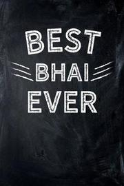 Best Bhai Ever by Sports & Hobbies Printing