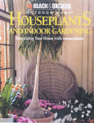 Houseplants and Indoor Gardening: Decorating Your Home with Houseplants by Julie Bawden-Davies image