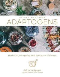 Adaptogens by Adriana Ayales