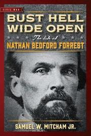 Bust Hell Wide Open by Samuel W Mitcham image