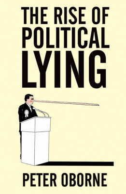 The Rise of Political Lying by Peter Oborne image