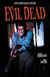 The Evil Dead: 40th Anniversary Edition by Mark Verheiden