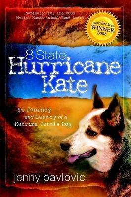 8 State Hurricane Kate: The Journey and Legacy of a Katrina Cattle Dog by Jenny Pavlovic image