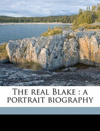The Real Blake: A Portrait Biography by Edwin John Ellis image