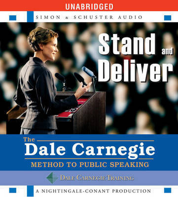 Stand and Deliver: Method to Public Speaking by Dale Carnegie