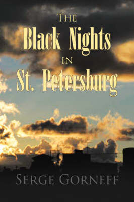 The Black Nights in St. Petersburg by Serge Gorneff