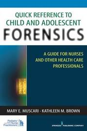 Quick Reference to Child and Adolescent Forensics by Mary Muscari image