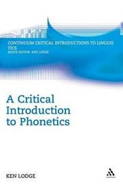 A Critical Introduction to Phonetics by Ken Lodge image