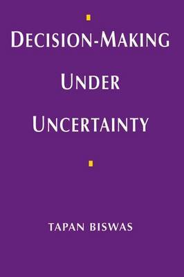 Decision-making Under Uncertainty by Tapan Biswas image