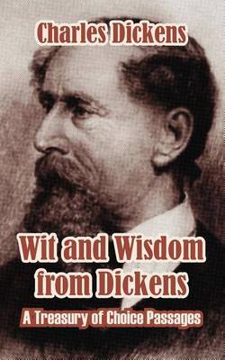 Wit and Wisdom from Dickens by Charles Dickens