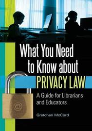 What You Need to Know about Privacy Law by Gretchen McCord