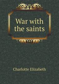 War with the Saints by Elizabeth Charlotte