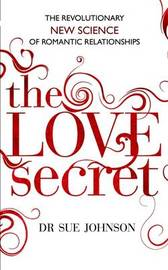The Love Secret by Sue Johnson