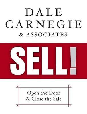 Dale Carnegie & Associates' Sell! by Dale Carnegie & Associates