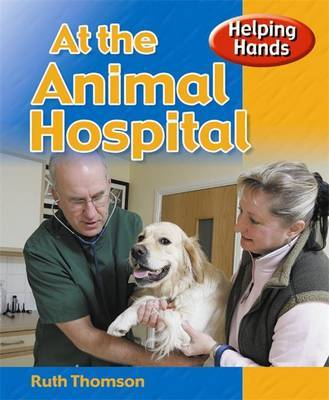 At the Animal Hospital by Ruth Thomson
