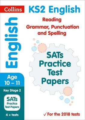 KS2 English Reading, Grammar, Punctuation and Spelling SATs Practice Test Papers by Collins KS2