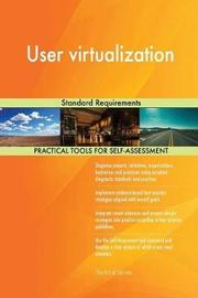 User Virtualization Standard Requirements by Gerardus Blokdyk