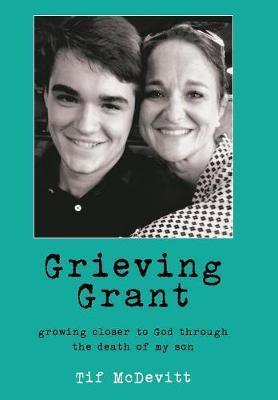 Grieving Grant by Tif McDevitt