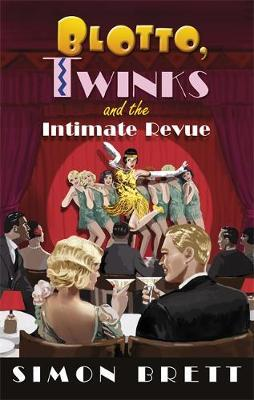 Blotto, Twinks and the Intimate Revue by Simon Brett