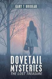 Dovetail Mysteries by Gary T Brideau