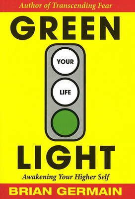 Green Light Your Life by Brian Germain image