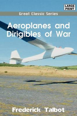 Aeroplanes and Dirigibles of War by Frederick Talbot image