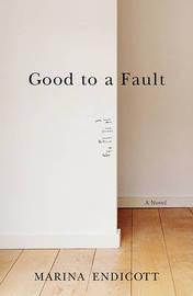 Good to a Fault by Marina Endicott image
