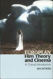 European Film Theory and Cinema by Ian Aitken image