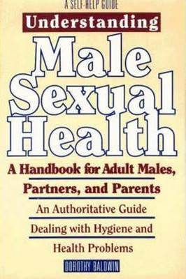 Understanding Male Sexual Health by Dorothy Baldwin