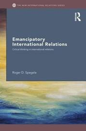 Emancipatory International Relations by Roger D. Spegele image