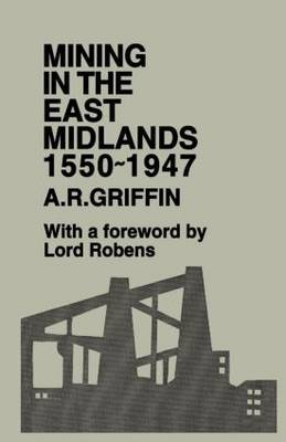 Mining in the East Midlands 1550-1947 by A.R. Griffin image