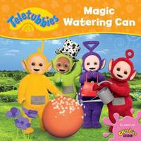 Teletubbies: Magic Watering Can by Egmont Publishing UK