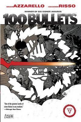 100 Bullets Book Five by Brian Azzarello