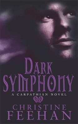 Dark Symphony (The Carpathians #10) (UK Edition) by Christine Feehan