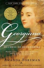 Georgiana Duchess of Devonshire by Amanda Foreman