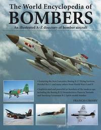 World Encyclopedia of Bombers by Francis Crosby