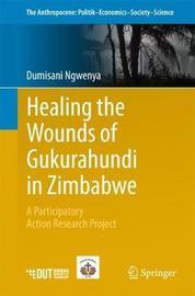 Healing the Wounds of Gukurahundi in Zimbabwe by Dumisani Ngwenya