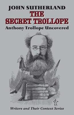 The Secret Trollope by John Sutherland