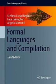 Formal Languages and Compilation by Stefano Crespi Reghizzi