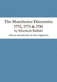 The Manchester Directories 1772, 1773 & 1781 by Elizabeth Raffald