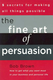 The Fine Art of Persuasion by Bob Brown image