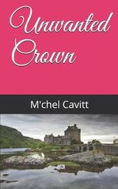 Unwanted Crown by M'Chel Cavitt image