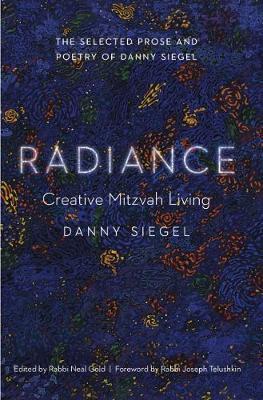Radiance by Danny Siegel