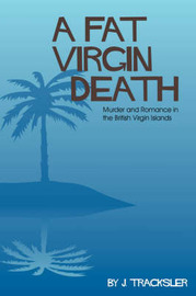 A Fat Virgin Death by Joyce Tracksler image