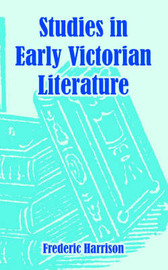 Studies in Early Victorian Literature by Frederic Harrison image