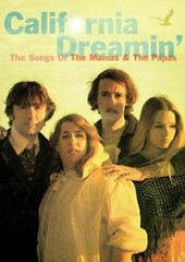 Mamas And The Papas, The - California Dreamin': The Songs Of The Mamas And The Papas on