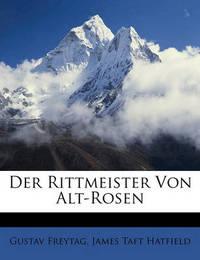 Der Rittmeister Von Alt-Rosen by Gustav Freytag