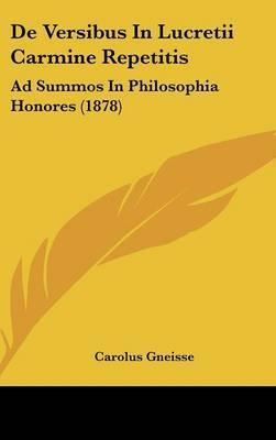 de Versibus in Lucretii Carmine Repetitis: Ad Summos in Philosophia Honores (1878) by Carolus Gneisse image
