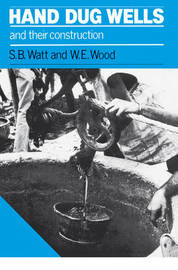 Hand Dug Wells and their Construction by W.E. Wood