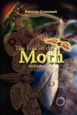 The Folk of the Moth by Patricia Crommett